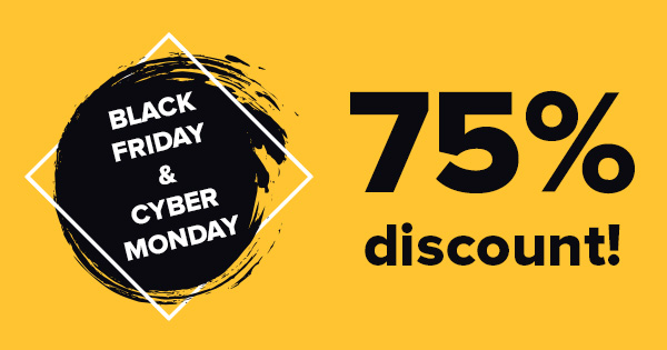 75% black Friday and Cyber Monday discount